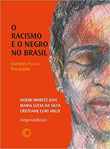 Racismo e o Negro no Brasil. Questões Para a Psicanálise